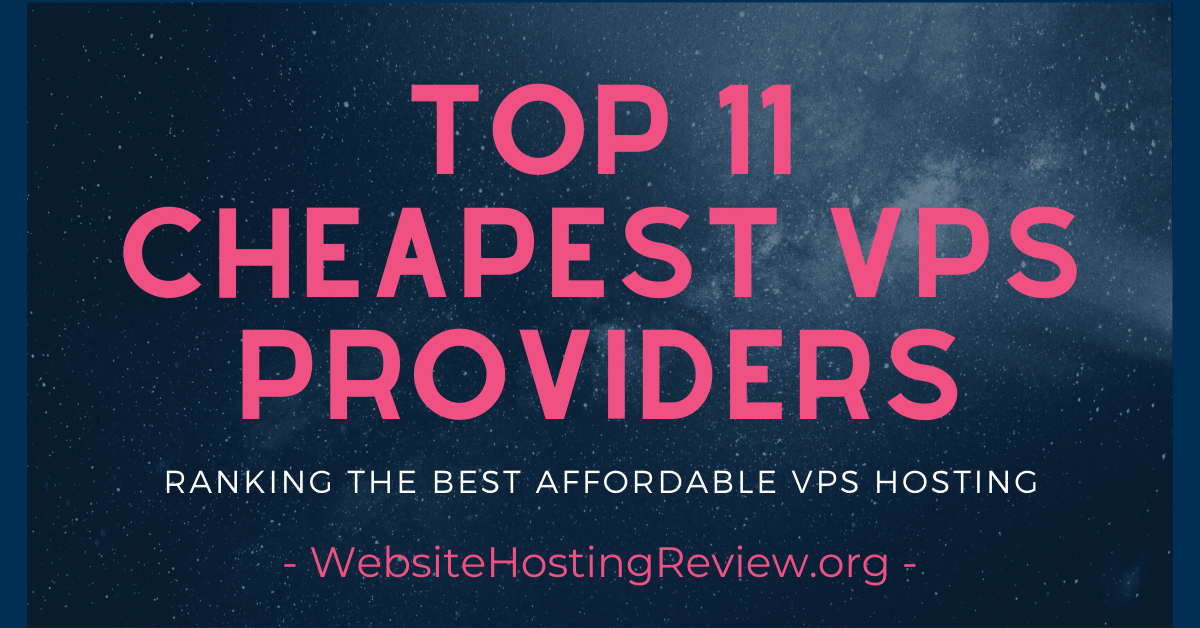 11 Top Hosting Providers with the Cheapest VPS Deals of 2020