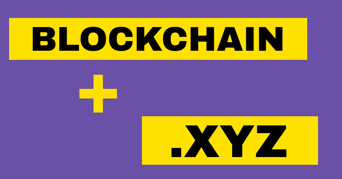 Blockchain companies are showing interest in .XYZ domain names