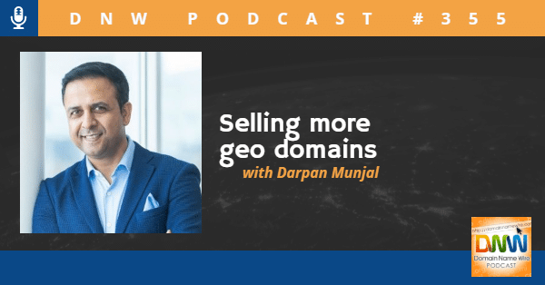 Selling more geo domains – DNW Podcast #355